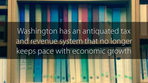 Washington has an antiquated tax and revenue system